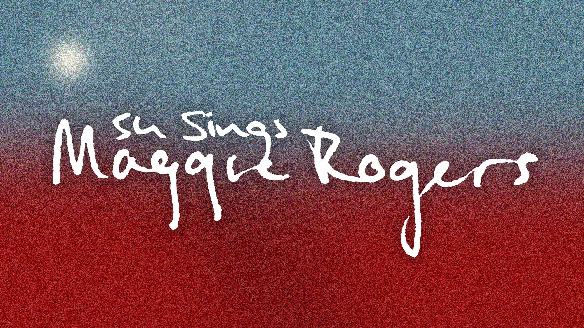 54 Sings Maggie Rogers