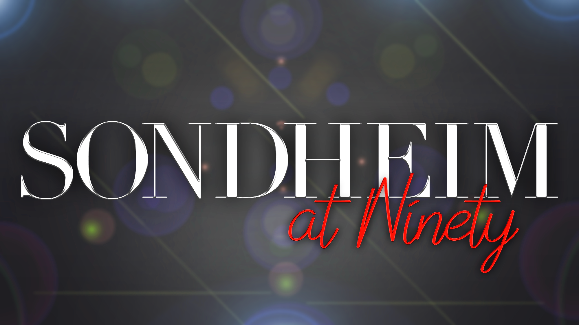 Sondheim at Ninety