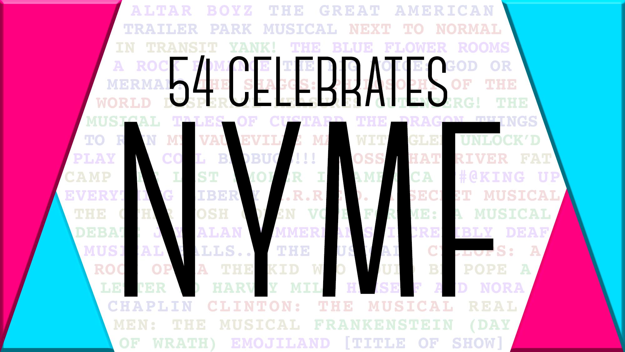 54 Celebrates NYMF