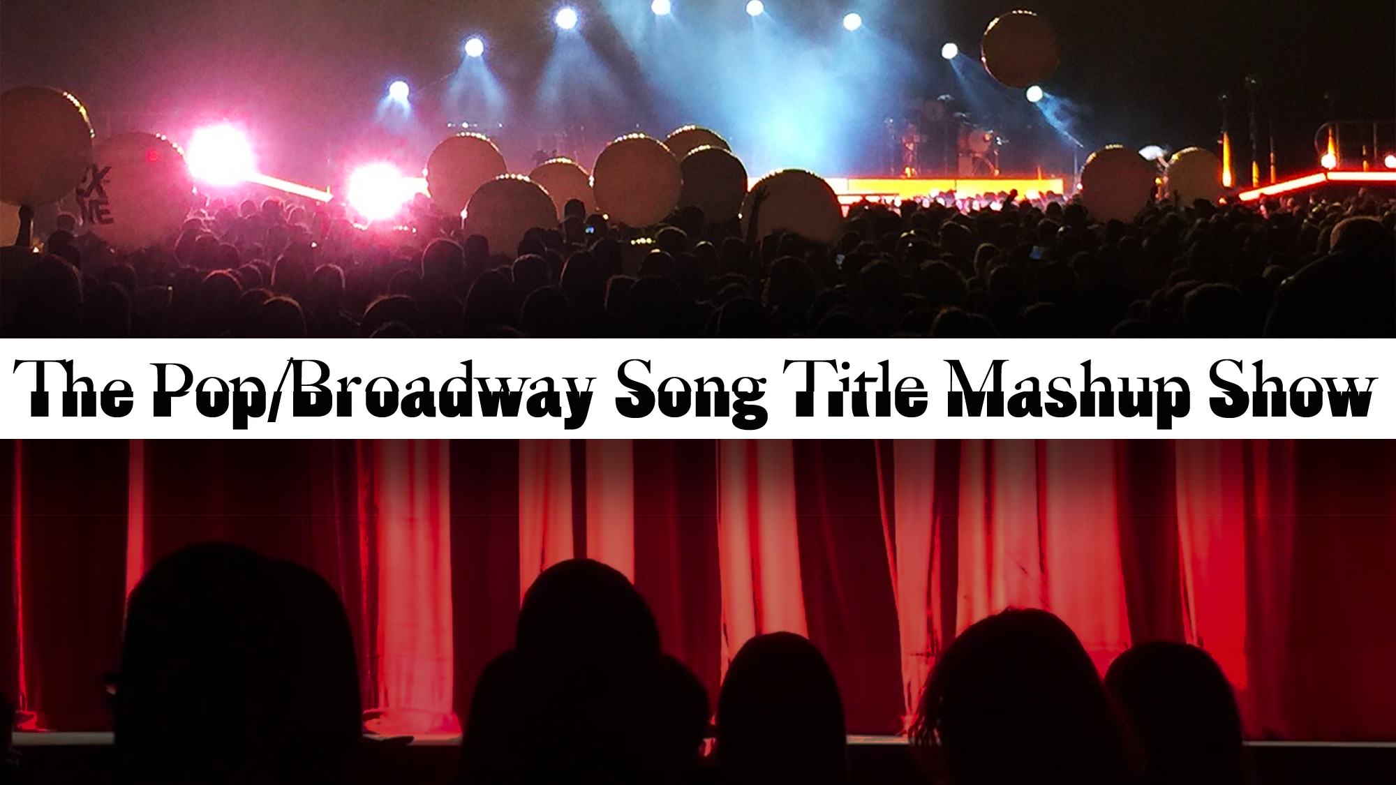 The Pop/Broadway Song Title Mashup Show!