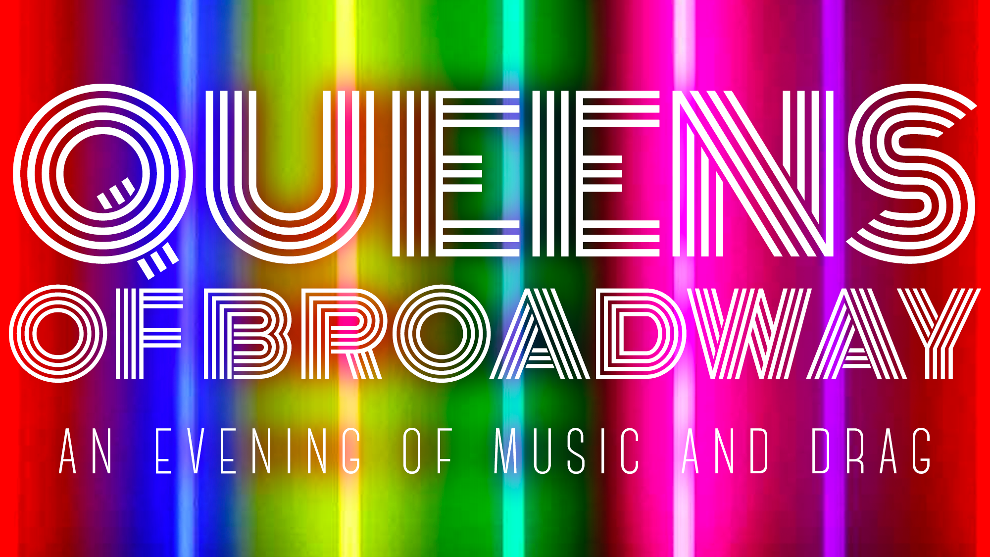 Queens of Broadway: An Evening of Music and Drag