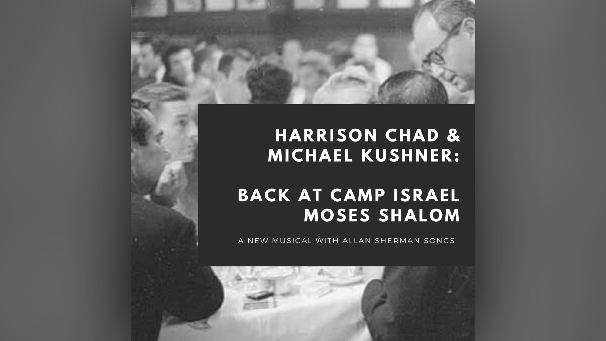 Harrison Chad & Michael Kushner: Back At Camp Israel Moses Shalom