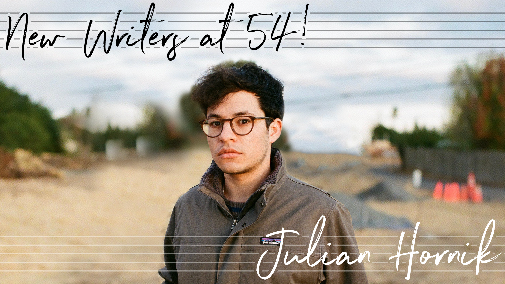 New Writers at 54! Julian Hornik