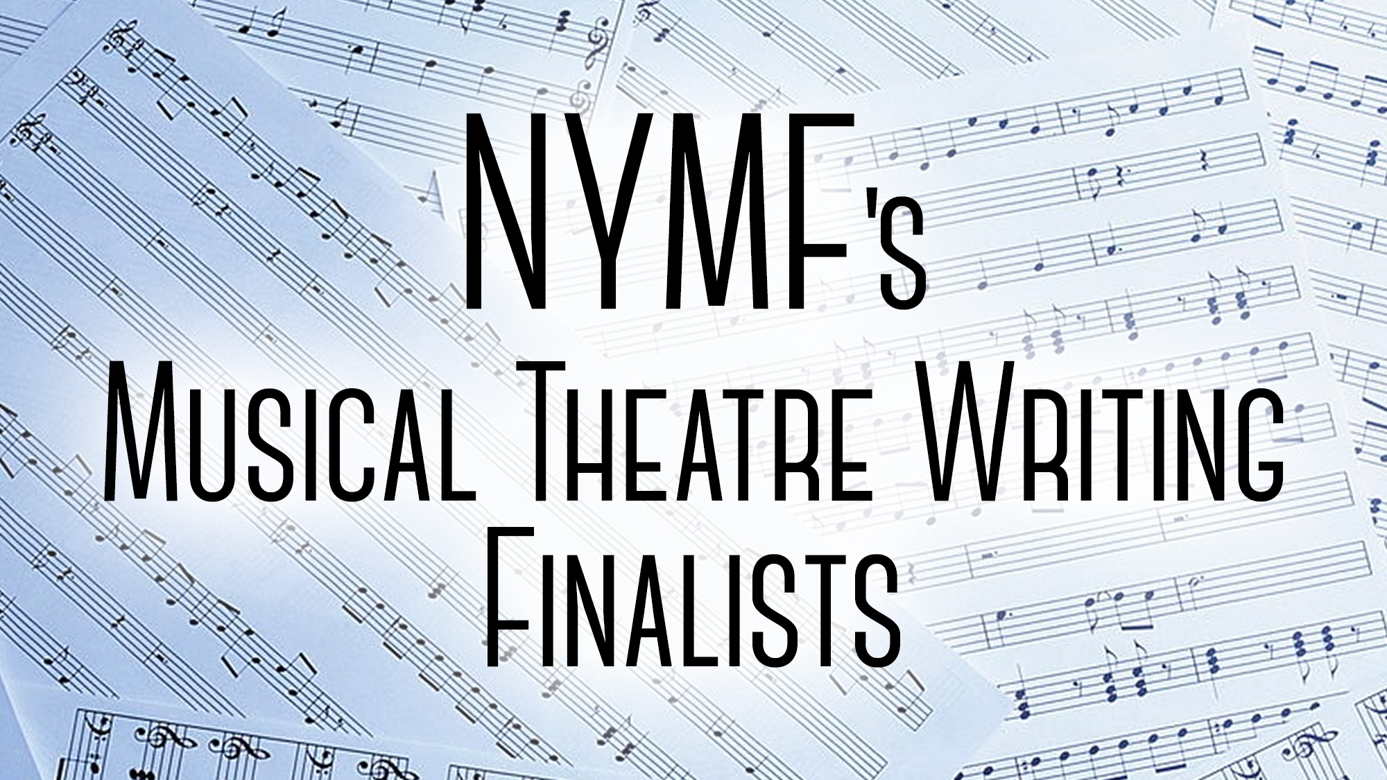 NYMF's Musical Theatre Writing Finalists