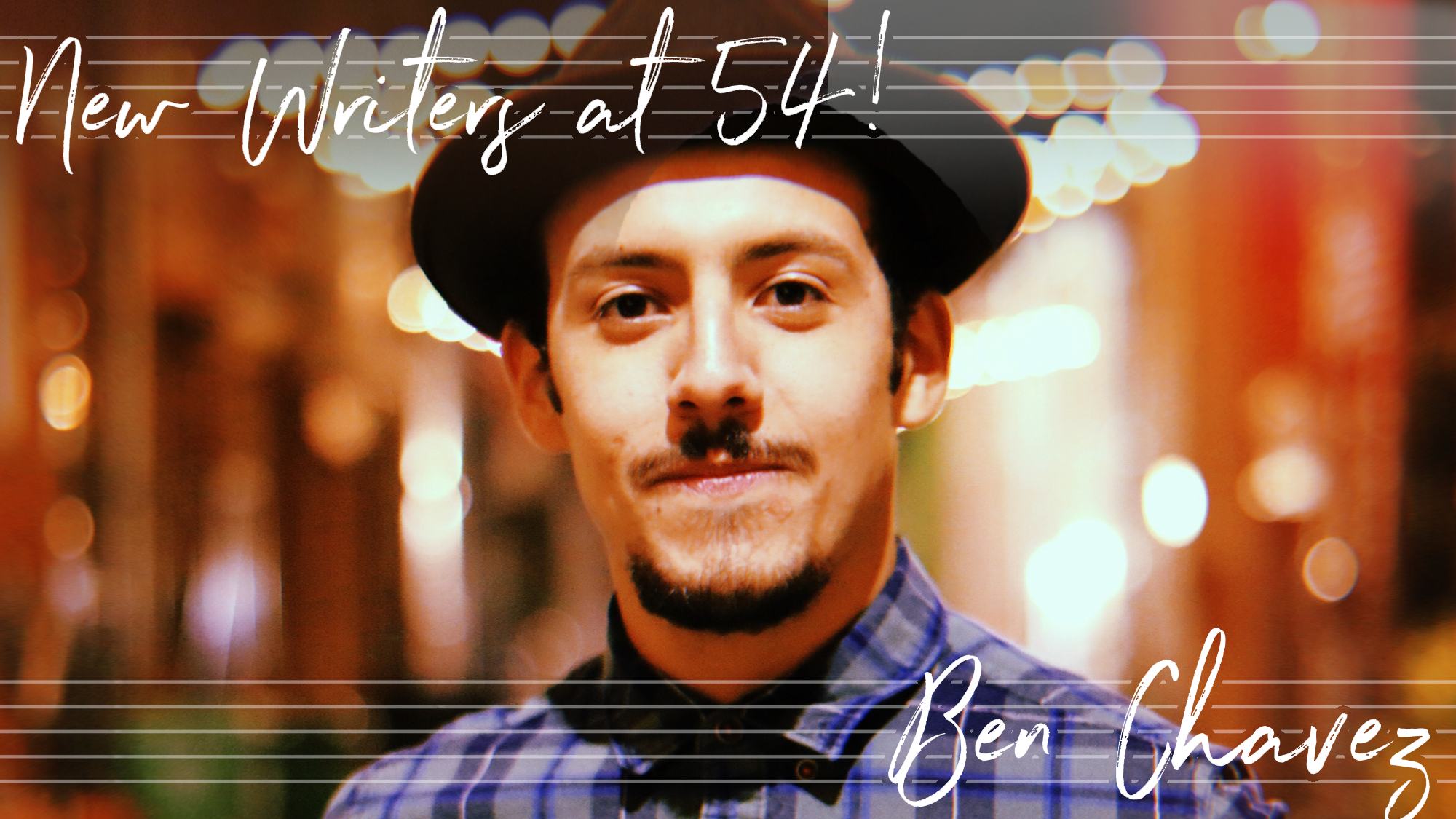 New Writers at 54! Ben Chavez